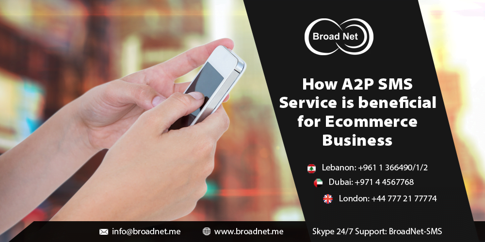 How A2P SMS Service is beneficial for E-commerce Business