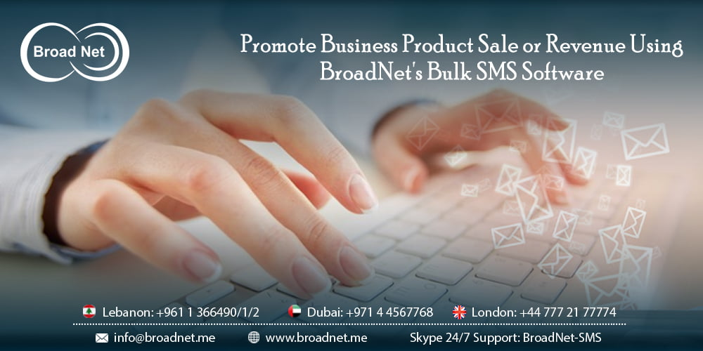 Promote Business Product Sale or Revenue Using BroadNet's Bulk SMS Software