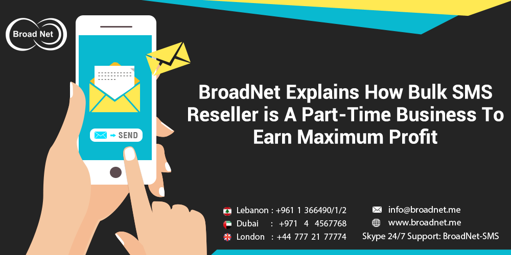 BroadNet Explains How Bulk SMS Reseller is A Part-Time Business To Earn Maximum Profit