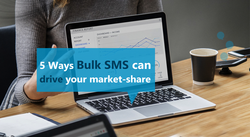 5 ways Bulk SMS can drive your market-share