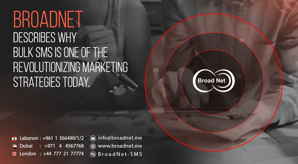 BroadNet describes why Bulk SMS is one of the revolutionizing marketing strategies today