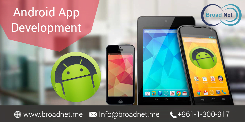 BroadNet Technologies Offers Optimum Android App Development Services