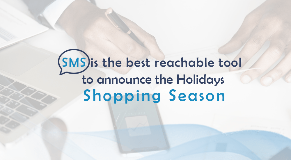 SMS Is The Best Reachable Tool To Announce The Holiday Shopping Season
