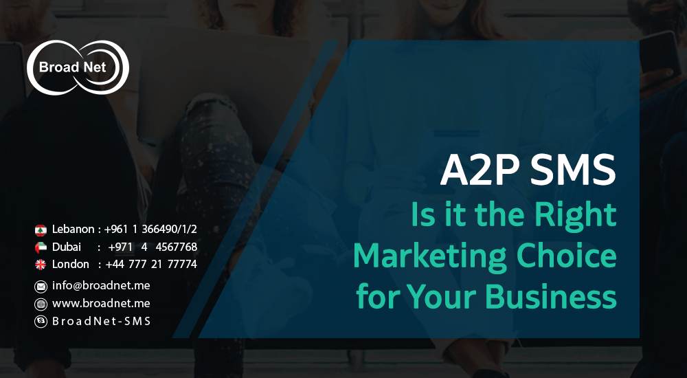 A2P SMS – Is it the Right Marketing Choice for Your Business