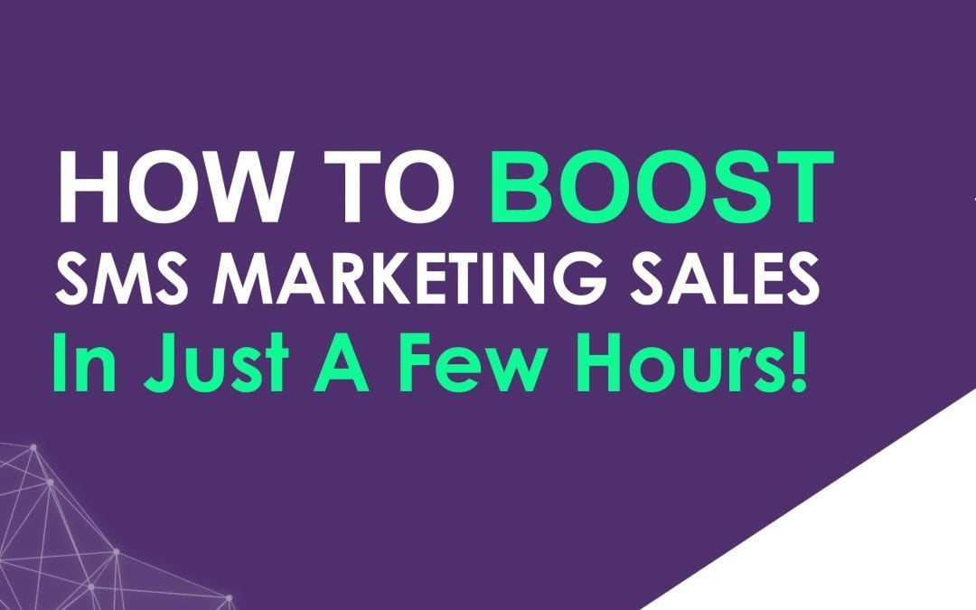HOW TO BOOST BULK SMS MARKETING SALES IN JUST A FEW HOURS