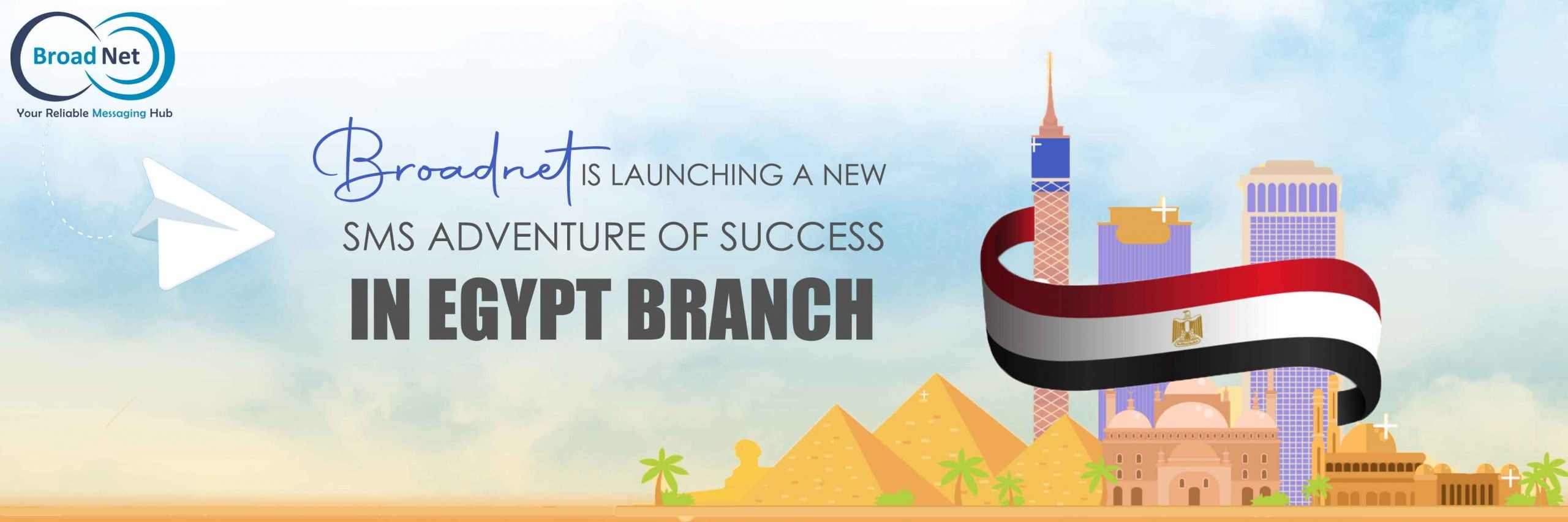 BROADNET IS LAUNCHING A NEW SMS ADVENTURE OF SUCCESS IN EGYPT