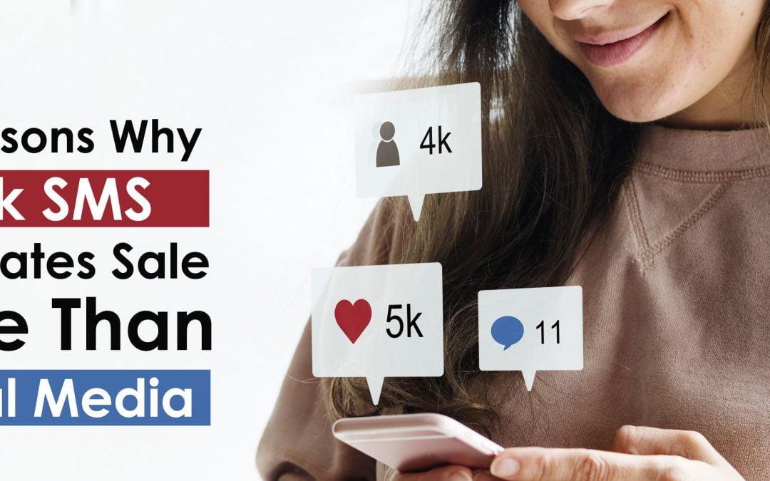 10 REASONS WHY BULK SMS GENERATES SALE MORE THAN SOCIAL MEDIA