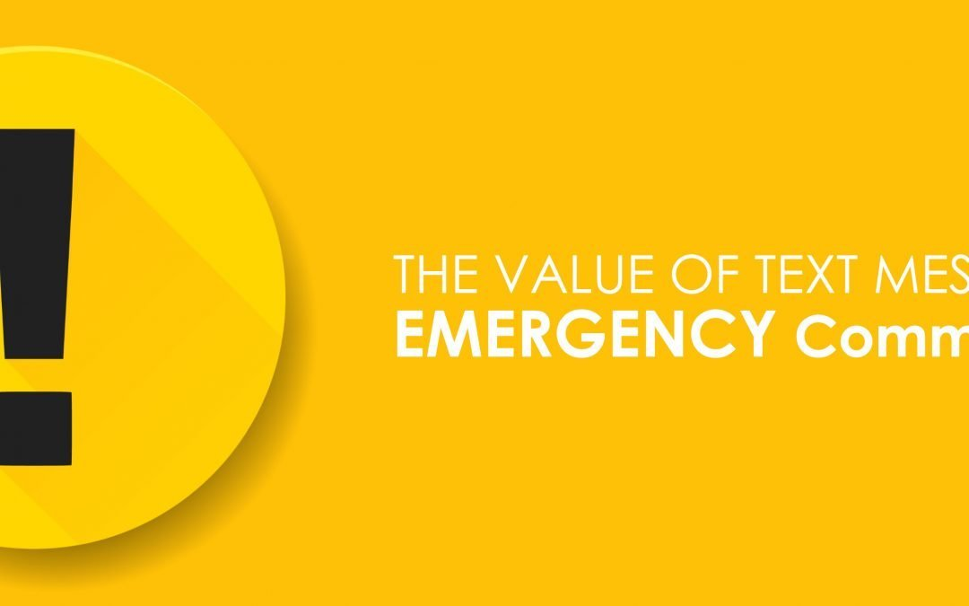 THE VALUE OF TEXT MESSAGES FOR EMERGENCY COMMUNICATION